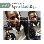Playlist: The Very Best Of Tye Tribett by Various Artists