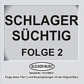 Play & Download Schlager Süchtig Folge 2 by Various Artists | Napster