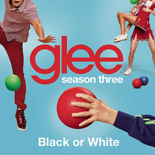 Play & Download Black or White (Glee Cast Version) by Glee Cast | Napster