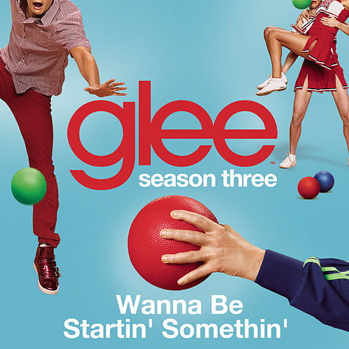 Play & Download Wanna Be Startin' Somethin' (Glee Cast Version) by Glee Cast | Napster