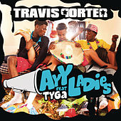 Play & Download Ayy Ladies by Travis Porter | Napster