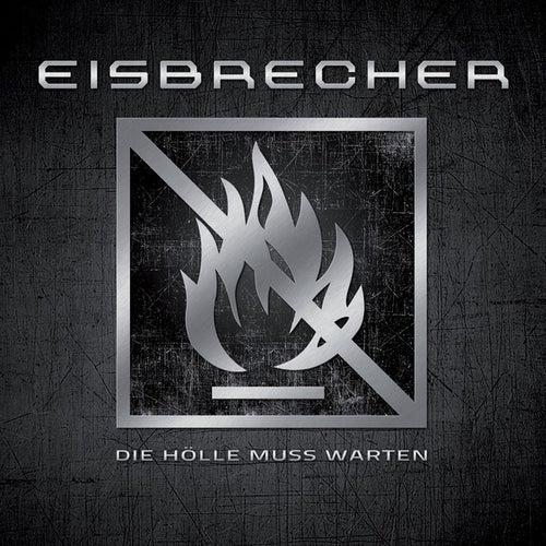 Play & Download Die Hölle muss warten by Eisbrecher | Napster