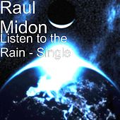 Play & Download Listen to the Rain - Single by Raul Midon | Napster