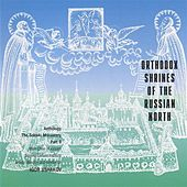 Orthodox Shrines of the Russian North: The Solovky Monastery, Part II by Various Artists