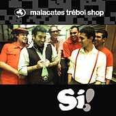 Play & Download Si! by Malacates Trebol Shop | Napster