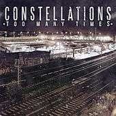 Play & Download Too Many Times - Single by The Constellations | Napster
