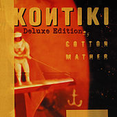 Play & Download Kontiki (Deluxe Edition) by Cotton Mather | Napster