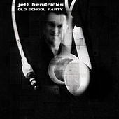 Play & Download Old School Party by Jeff Hendrick | Napster