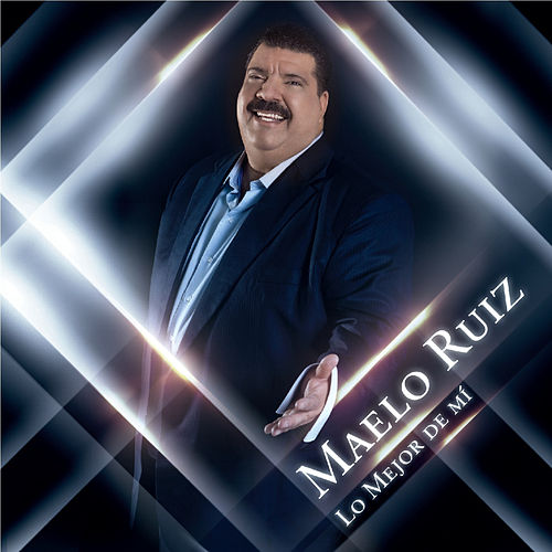 Play & Download Lo Mejor De Mí by Maelo Ruiz | Napster