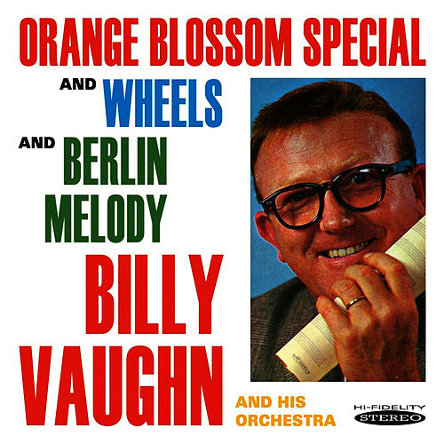 Orange Blossom Special and Wheels / Berlin Melody by Billy Vaughn