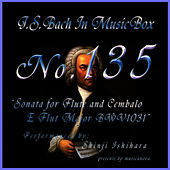 Play & Download Bach In Musical Box 135 / Sonata For Flute And Cembalo E Flut Major Bwv1031 by Shinji Ishihara | Napster