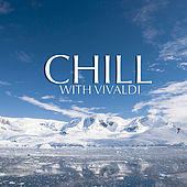 Play & Download Chill With Vivaldi by Various Artists | Napster