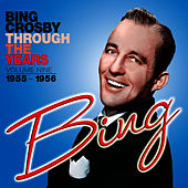 Play & Download Through the Years, Volume Nine (1955 - 1956) by Bing Crosby | Napster