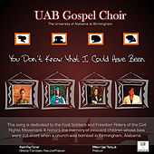 You Don't Know What I Could Have Been by U.A.B. Gospel Choir