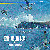 One Bright Boat by Moses Atwood
