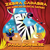 Zebra Cadabra by Paul Borgese and the Strawberry Traffic Jam