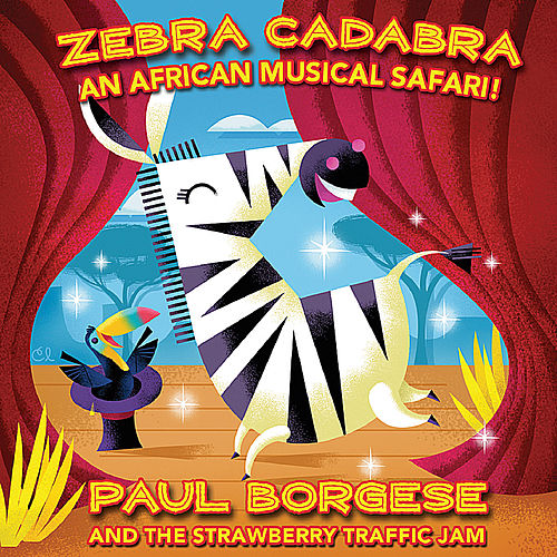 Play & Download Zebra Cadabra by Paul Borgese and the Strawberry Traffic Jam | Napster