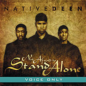 Play & Download Not Afraid to Stand Alone (Voice Only) by Native Deen | Napster