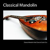 Play & Download Classical Mandolin by Classical Mandolin and Classical Guitar Duo | Napster