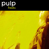 Play & Download Freaks (2012) [Remastered] by Pulp | Napster