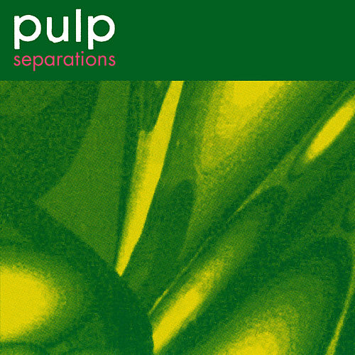 Separations (2012) [Remastered] by Pulp