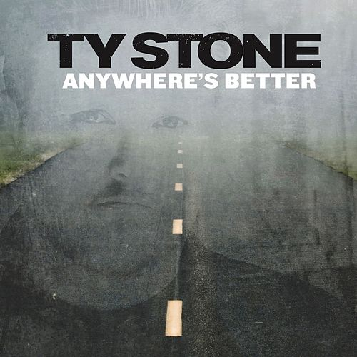 Play & Download Anywhere's Better by Ty Stone | Napster