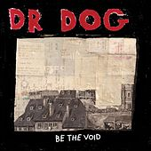 Play & Download Be The Void by Dr. Dog | Napster