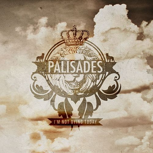 Play & Download I'm Not Dying Today by Palisades | Napster