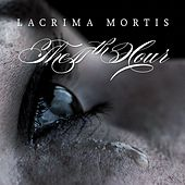 Lacrima Mortis by The 11th Hour
