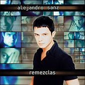 Play & Download Remezclas EP by Alejandro Sanz | Napster