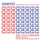 Compost Downbeat Selection Vol. 2 - One Step Forward - Warm Pop And Folky - compiled and mixed by Mi by Various Artists