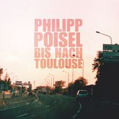 Bis nach Toulouse by Philipp Poisel