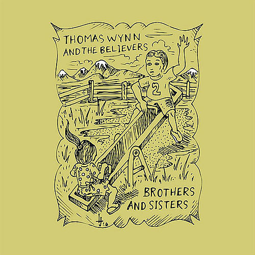 Play & Download Brothers & Sisters by Thomas Wynn and The Believers | Napster
