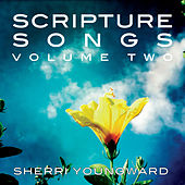 Play & Download Scripture Songs: Volume Two by Sherri Youngward | Napster