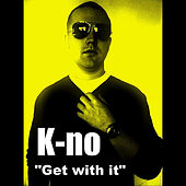 Play & Download Get With It by Kno | Napster