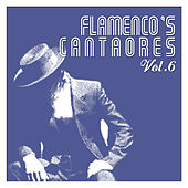 Flamenco's Cantaores Vol. 6 by Various Artists