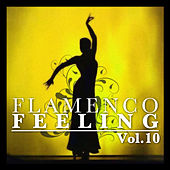 Play & Download Flamenco Feeling Vol. 10 by Various Artists | Napster