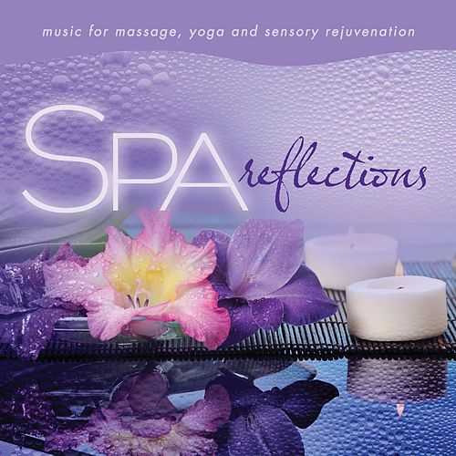 Play & Download Spa - Reflections: Music for Massage, Yoga, and Sensory Rejuvenation by David Arkenstone | Napster