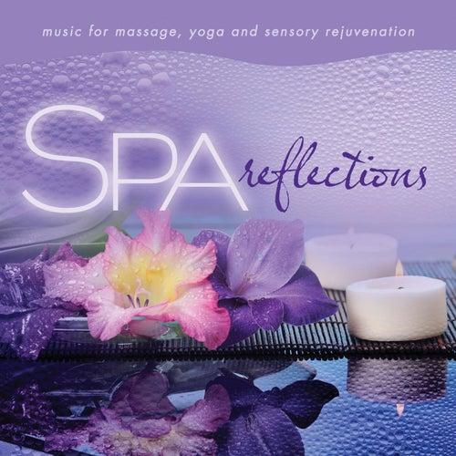 Spa - Reflections: Music for Massage, Yoga, and Sensory Rejuvenation by David Arkenstone