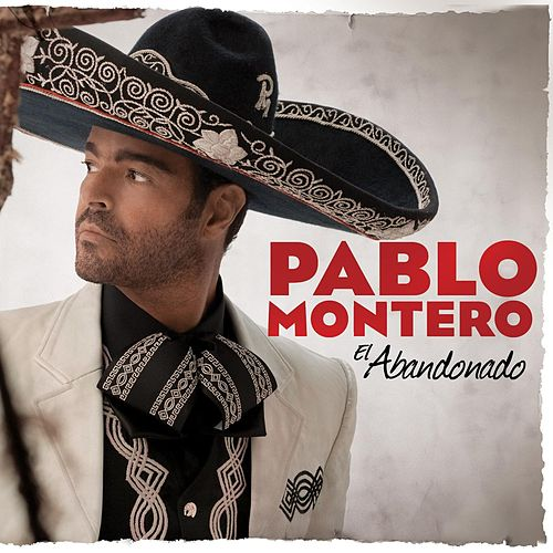 Play & Download El Abandonado by Pablo Montero | Napster