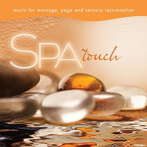 Spa - Touch: Music for Massage, Yoga, and Sensory Rejuvenation von David Arkenstone
