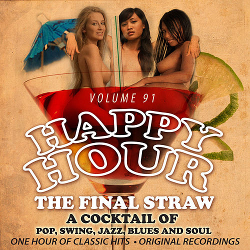 Happy Hour Vol. 91 - The Final Straw by Various Artists
