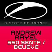 Play & Download 550 Senta / Believe by Andrew Rayel | Napster