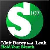 Hold Your Breath by Matt Darey