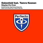 Play & Download Maybe It's Over by Oakenfold | Napster