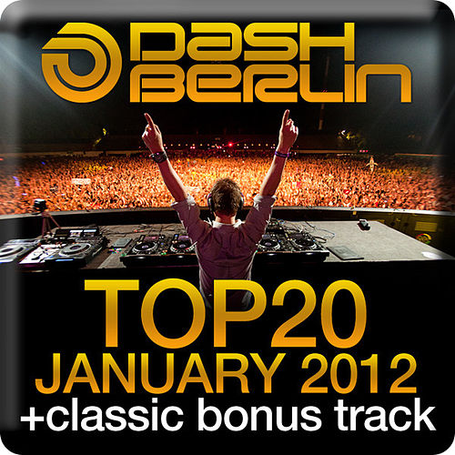 Play & Download Dash Berlin Top 20 - January 2012 (Including Classic Bonus Track) by Various Artists | Napster