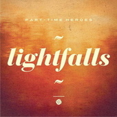 Play & Download Lightfalls by Part Time Heroes | Napster