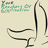 Reachers of Civilization by York