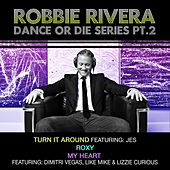 Play & Download Dance Or Die Series Part 2 by Robbie Rivera | Napster