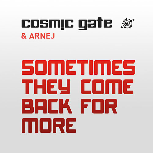 Play & Download Sometimes They Come Back for More by Cosmic Gate | Napster